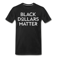 Black Dollars Matter Men's Premium T-Shirt - black