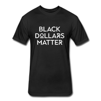 Black Dollars Matter Fitted Cotton/Poly T-Shirt by Next Level - black