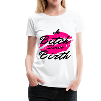 A Bitch Since Birth Women's Premium Tee - white