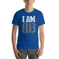 I Am Qb  Unisex Tailored Assorted Colors T- Shirt