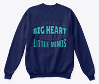 Takes Big Hearts To Shape Little Minds