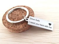 Engraved Drive Safe I Need You Here With Me Keychain