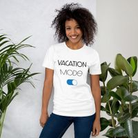 Vacation Mode ON  T-Shirt - SxR Creations
