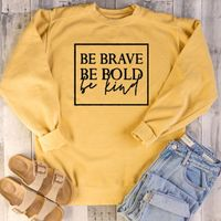 Be brave be bold be kind sweatshirt women fashion spring autumn funny Hipster Christian baptism street style religion Pullovers - Majestic Fashion-US