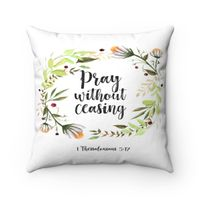 1 Thessalonians 5:17 Spun Polyester Square Pillow, 4 Sizes