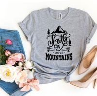 Faith Can Move Mountains T-shirt - Be you new  fashion