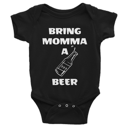 BRING MAMA A BEER | Baby Onesies | Funny mother's day - CIA (Cannabis Incognito Apparel)